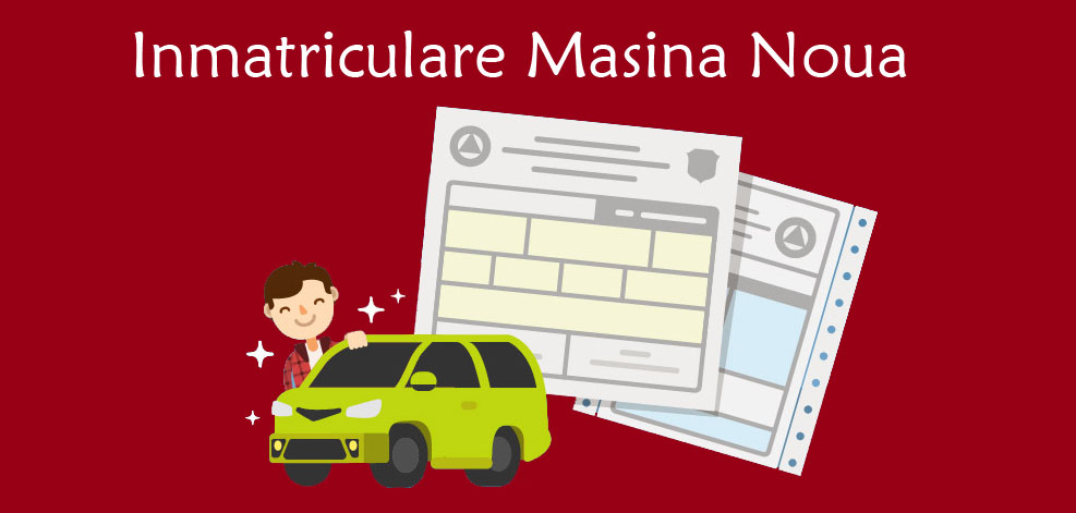 inmatriculare masina noua Romania best inmatriculari