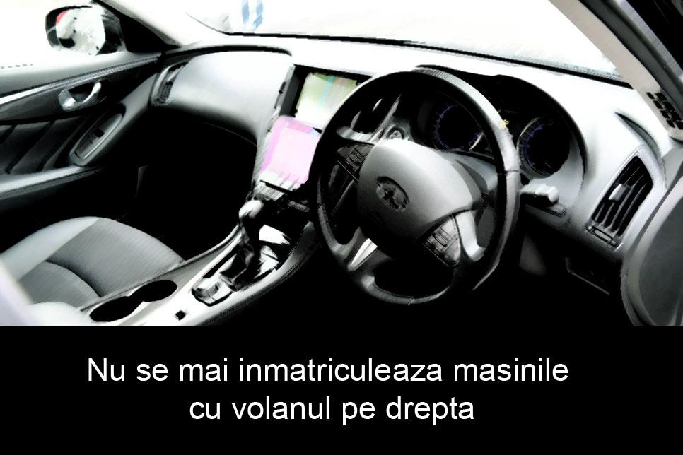 nu se mai inmatriculeaza masinile cu volanul pe dreapta